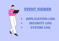Event Viewer Application Log Security Log System Log