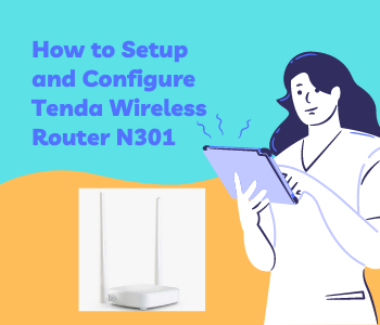 How to Setup and Configure Tenda Wireless Router N301