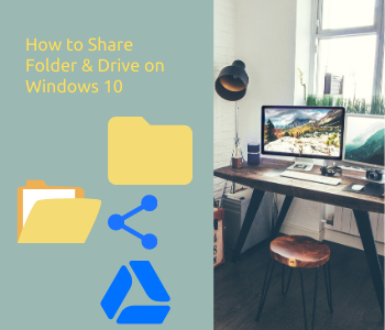 How to Share Folder and Drive on Windows 10
