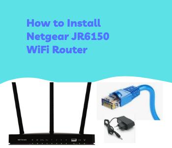Install Netgear JR6150 WiFi Router