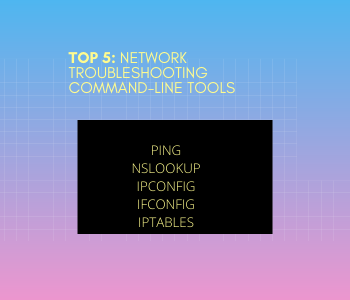 Top 5_ Networking Troubleshooting Tools
