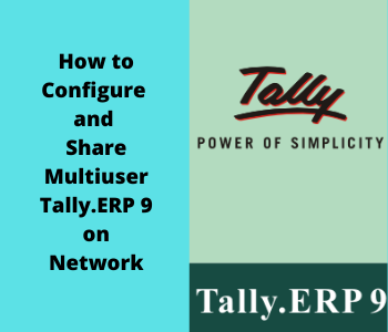 How to Configure and Share Multiuser Tally ERP 9 on Network