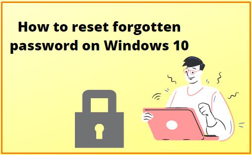 How to reset forgotten password on Windows 10