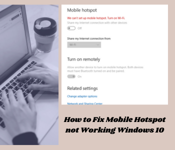we can't set up mobile hotspot on windows 10