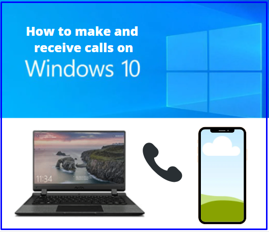 how to make and receive calls on windows 10