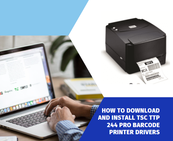 How to Download and install TSC TTP 244 Pro Barcode Printer Drivers