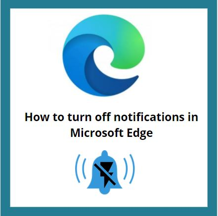 How to turn off notifications in Microsoft Edge