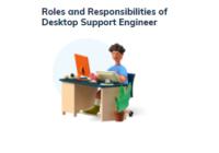 Roles and Responsibilities of Desktop Support Engineer