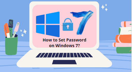 How to Set Password on Windows 7