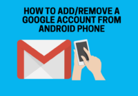 How to Add Remove a Google Account from Android Phone